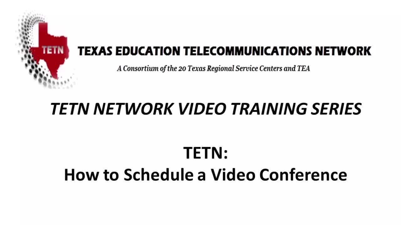 TETN: How to Schedule a Video Conference